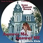 Answer Me, Answer ME | Irene Bennett Brown