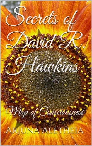 Secrets of david r hawkins map of consciousness ebook arjuna secrets of david r hawkins map of consciousness by aletheia arjuna fandeluxe Gallery