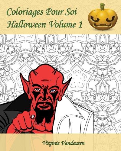 Coloriages Pour Soi - Halloween Volume 1: 25 Coloriages Pour Célébrer Halloween (French Edition) -