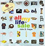 img - for All My Life for Sale (Hardcover) by John D. Freyer (Signed Copy) book / textbook / text book