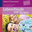 Lebensfreude statt Stress Hörbuch von Nossrat Peseschkian, Nawid Peseschkian Gesprochen von: Bettina von Websky, Thomas Rauscher, Pascal Breuer