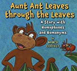 Aunt Ant Leaves Through the Leaves, Nancy Coffelt, 0823423530