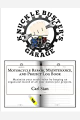 Motorcycle Repair, Maintenance, and Project Log Book: Maximize your resale value by keeping an organized record of all your motorcycle projects. Paperback