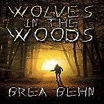 Wolves in the Woods | Brea Behn