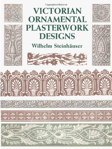Victorian Ornamental Plasterwork Designs by Dover Publications