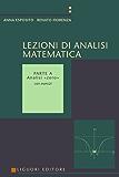 Lezioni di Analisi matematica: Con esercizi  Parte A - Analisi «zero»: 1