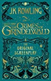 img - for Fantastic Beasts: The Crimes of Grindelwald - The Original Screenplay (Harry Potter) book / textbook / text book