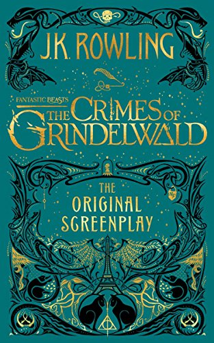 Book cover from Fantastic Beasts: The Crimes of Grindelwald - The Original Screenplay (Harry Potter) by J.K. Rowling