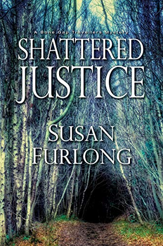 Shattered Justice (A Bone Gap Travellers Novel Book 3)