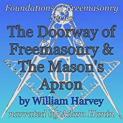The Doorway of Freemasonry & The Mason's Apron