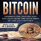 Bitcoin: Understand, Master, and Get Rich from the Gold Mine of the 21st Century Hörbuch von Julian Warren Gesprochen von: Dave Wright