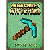 Minecraft: Master Minecraft Handbook Guide - With Pictures: (Minecraft Tips & Tricks, Minecraft Handbook Essential Guide Books for Kids, Secret Minecraft Guide)