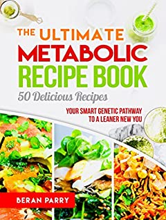 Thyroid Healing: The Ultimate Metabolic Recipe Book, 50 Delicious Recipes: Unlocking the Secrets of Thyroid Healing, Your Smart Genetic Pathway to A Leaner New You