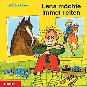 Lena möchte immer reiten Hörbuch
