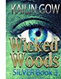 Silver (Wicked Woods #3) (Wicked Woods Series)