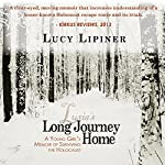 Long Journey Home: A Young Girl's Memoir of Surviving the Holocaust | Lucy Lipiner