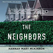 The Neighbors Audiobook by Hannah Mary McKinnon Narrated by Mary Jane Wells, Alex Wyndham