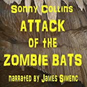 Attack of the Zombie Bats | Sonny Collins