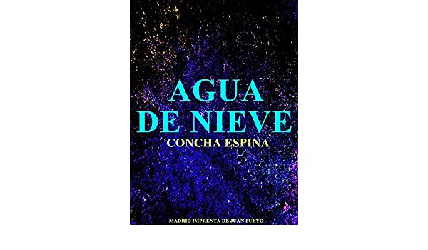 Agua de Nieve (Spanish Edition) - Kindle edition by Concha Espina. Reference Kindle eBooks @ Amazon.com.