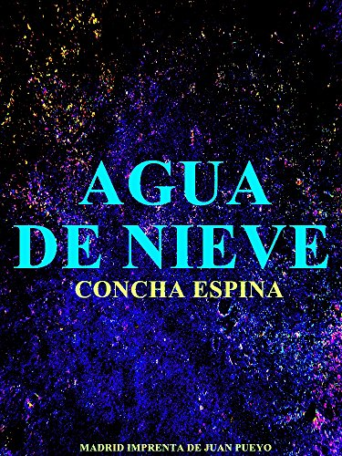 Agua de Nieve (Spanish Edition) by [Espina, Concha]