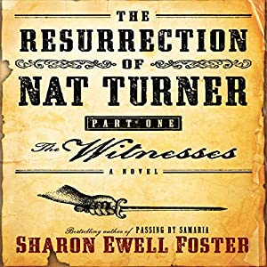 The Resurrection of Nat Turner, Part 1: The Witness Audiobook