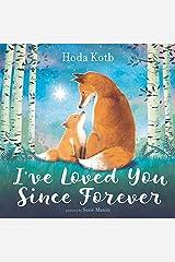 I've Loved You Since Forever Hardcover