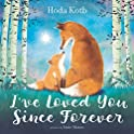I've Loved You Since Forever Hardcover Book