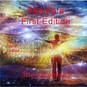 The Fate, First Edition: The Jacobsons Audiobook
