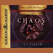 Chaos: The Lost Books Series #4 Audiobook by Ted Dekker Narrated by Adam Verner