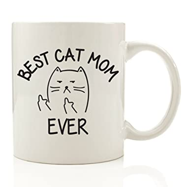Best Cat Mom Ever Middle Finger Funny Coffee Mug 11 oz - Top Christmas Gifts For Mom - Unique Gift For Her, Women - Perfect Novelty Birthday Present Idea For Cat Lady or Owner