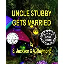 Uncle Stubby Gets Married (Shadow and Friends Series Book Five 5)