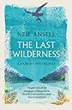 img - for The Last Wilderness: A Journey into Silence book / textbook / text book