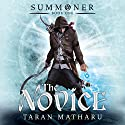 The Novice: Summoner, Book 1 Audiobook by Taran Matharu Narrated by Dominic Thorburn