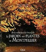 Le Jardin des plantes de Montpellier : De la médecine à la botanique