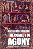 The Comedy of Agony, Christopher Spranger, 1587750236