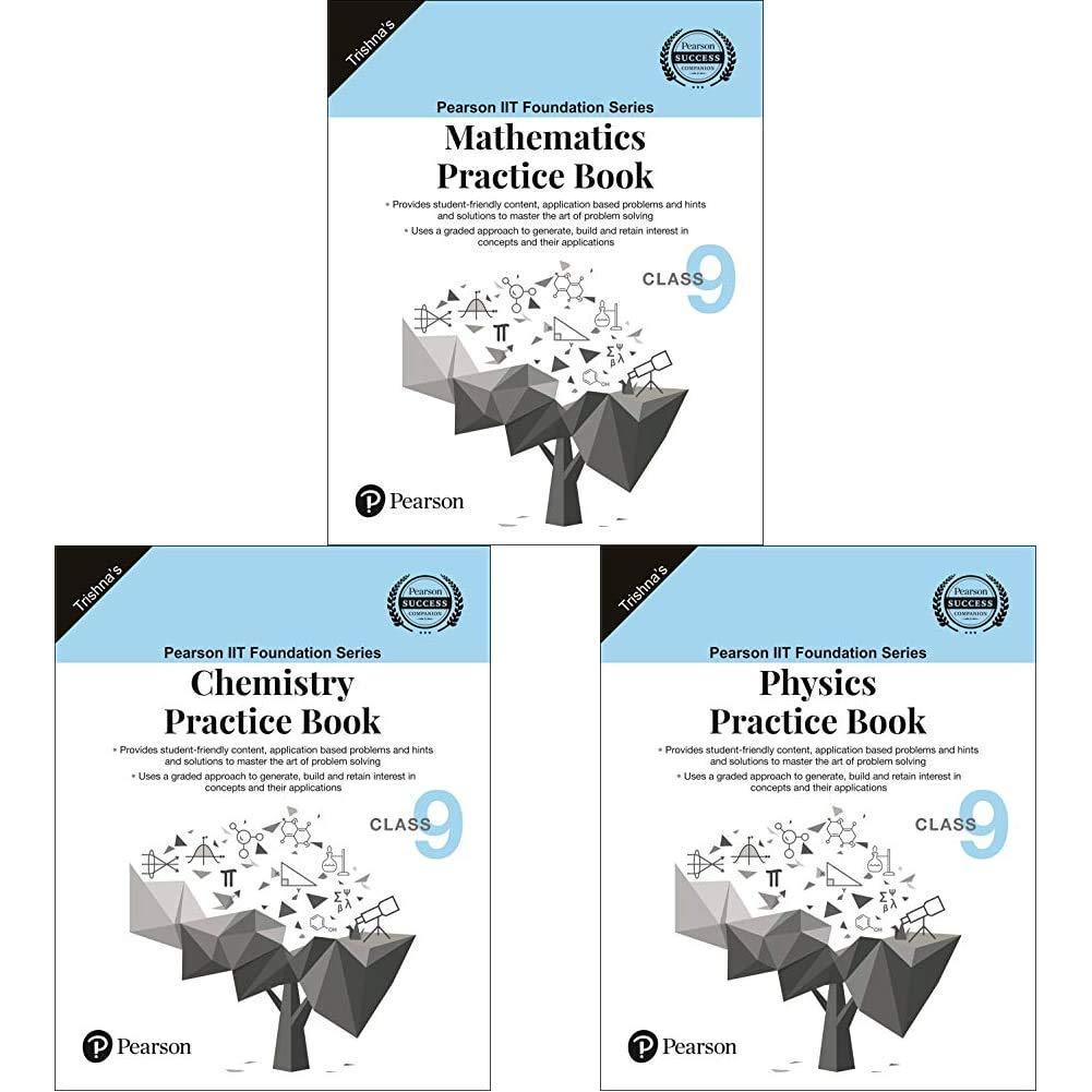 IIT Foundation Series   Mathematics Practice Book   Class 9 + IIT Foundation Series   Chemistry Practice Book   Class 9 + IIT Foundation Series   Physics Practice Book   Class 9 (Set of 3 Books)