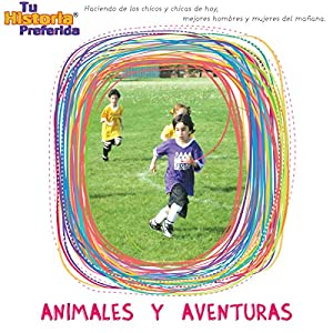 Animales y Aventuras [Adventures with Animals (Texto Completo)] Performance