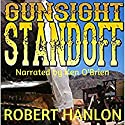 Gunsight Standoff! Audiobook by Robert Hanlon Narrated by Ken OBrien