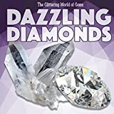 Dazzling Diamonds (Glittering World of Gems)