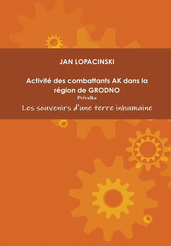 Download Activite Des Combattants AK Dans La Region de Grodno (French Edition) ebook