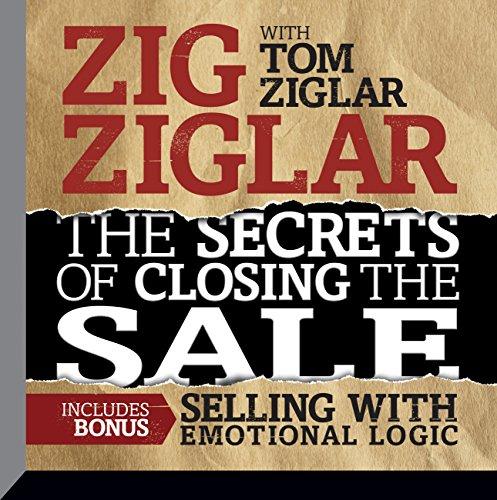 The Secrets Closing the Sale: BONUS: Selling With Emotional Logic
