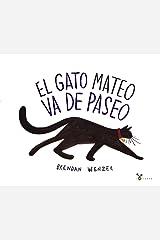 El gato Mateo va de paseo (Castellano - A PARTIR DE 3 AÑOS - ÁLBUMES - Cubilete) (Spanish Edition) Hardcover