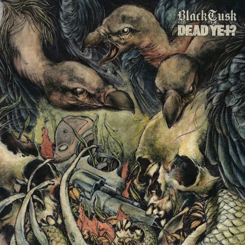 Black Tusk   Dead Yet