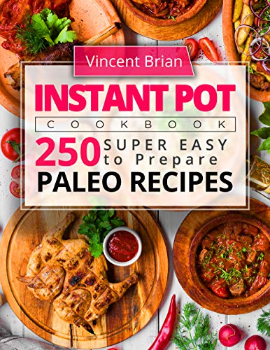 Pdf Fitness Instant Pot Cookbook: 250 Super Easy to Prepare Paleo Recipes