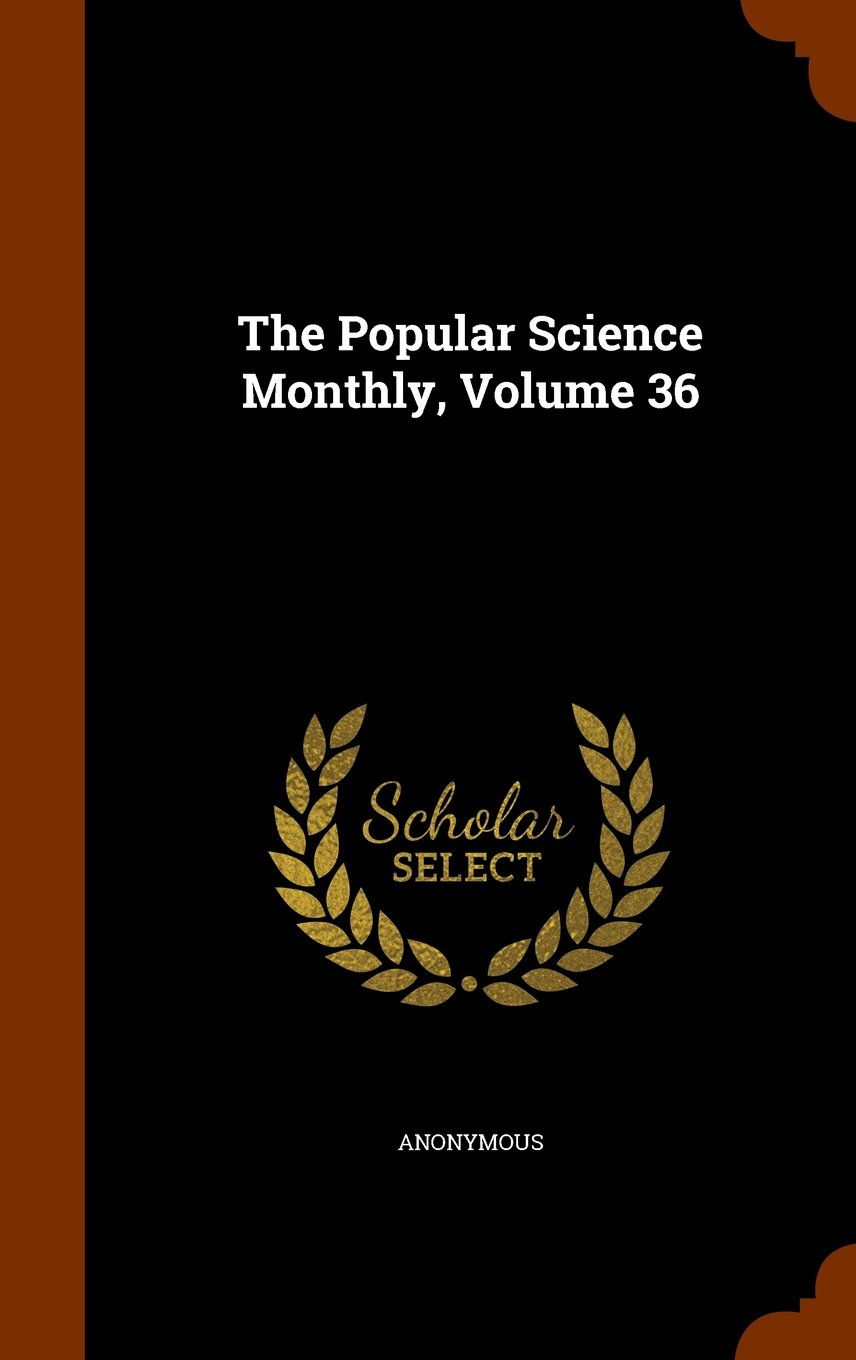 Read Online The Popular Science Monthly, Volume 36 pdf epub