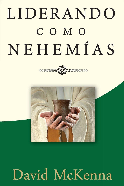 Download Liderando como Nehemías: Liderazgo significativo (Spanish Edition) ebook