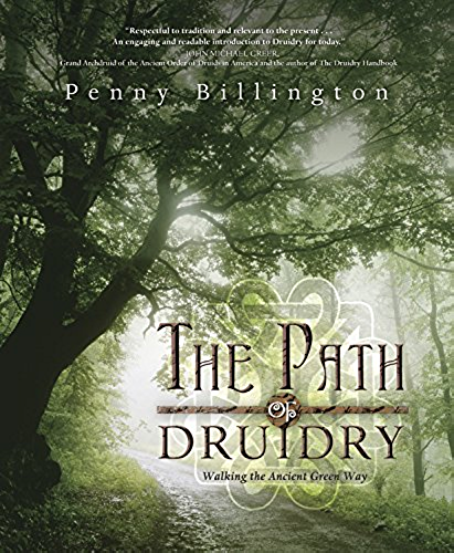 The Path of Druidry: Walking the Ancient Green Way (English Edition)