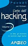 L'arte dell'hacking - volume 2 (Pocket)