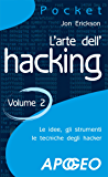 L'arte dell'hacking - volume 2 (Pocket)