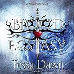 Blood Ecstasy: Blood Curse Series, Book 8   Tessa Dawn